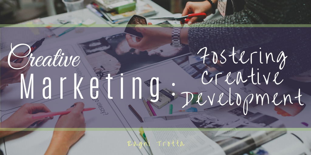 Creative Marketing: Fostering Creative Development