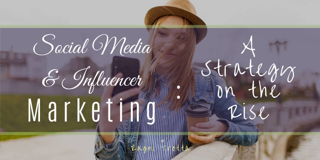 Social Media Influencer Marketing A Strategy On The Rise