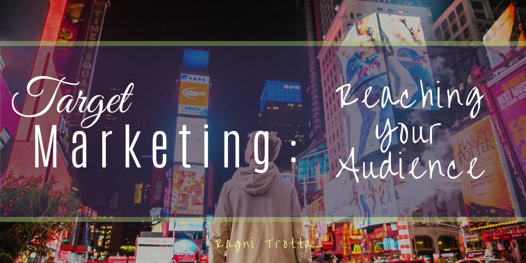Target Marketing: Reaching Your Audience