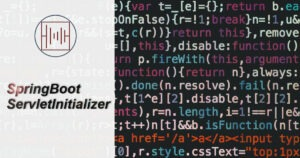 Introduction to the SpringBootServletInitializer