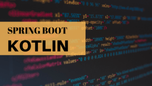 Building web applications with Spring Boot and Kotlin