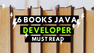 6 Books Java Developer Must Read