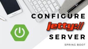 Configure Jetty Server in Spring Boot