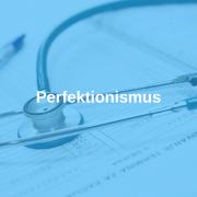 Arztpraxis, Ärzte, Perfektionismus, Rudolf Loibl