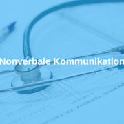 Nonverbale Kommunikation im Praxisalltag