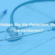 Haben Sie die Patienten, die Sie verdienen_