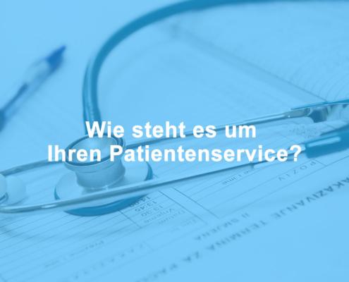 Wie steht es um Ihren Patientenservice?