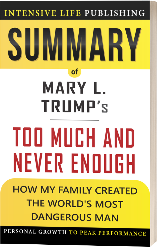 Summary of Too Much and Never Enough: How My Family Created the World's Most Dangerous Man