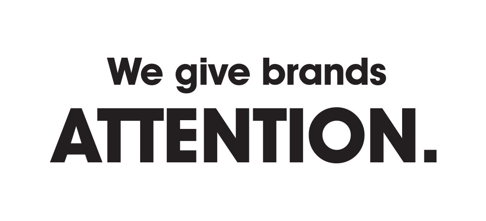 We give brands ATTENTION