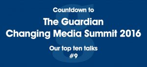 Guardian Changing Media Summit week 9