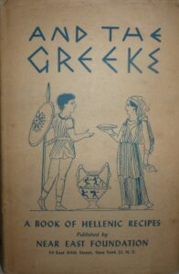And the Greeks: A Book of Hellenistic Recipes and Culinary Lore