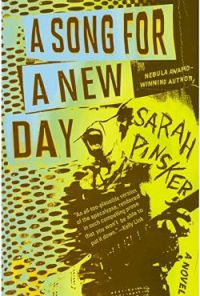 A Song for a New Day, Sarah Pinsker