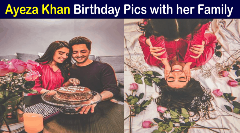 ayeza khan birthday pics
