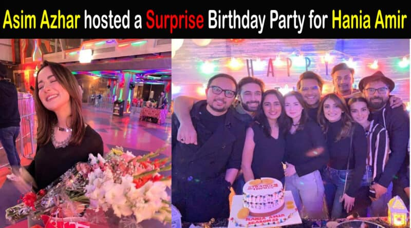 Hania amir birthday party