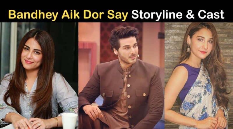 bandhay ek dor se pakistani drama story