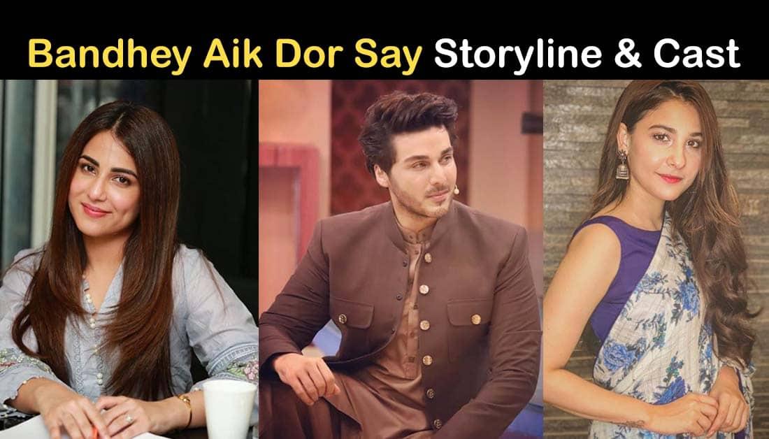 Pakistani Drama Bandhay Ek Dour Se Story, Cast, and OST