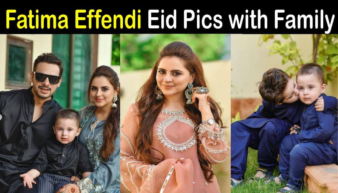 Fatima Effendi Eid Pics with her Family
