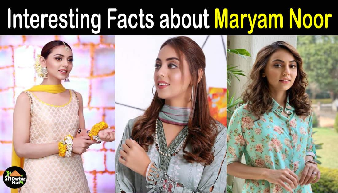 Maryam Noor Biography – Age – Education – Family – Dramas – Pics