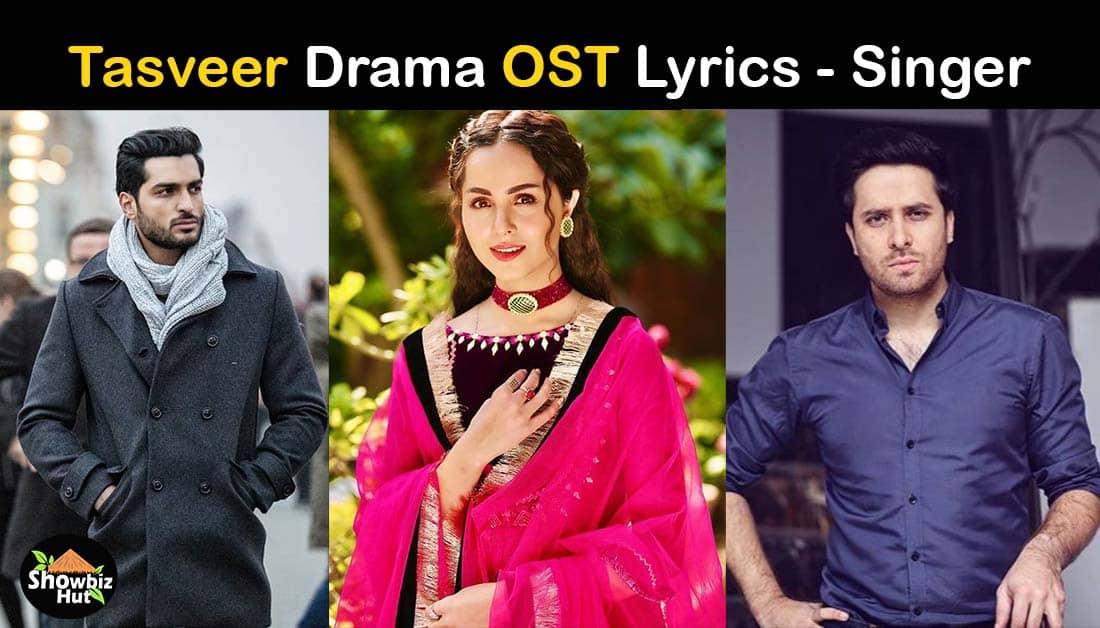 Tasveer Drama OST Lyrics – Song by Asim Azhar