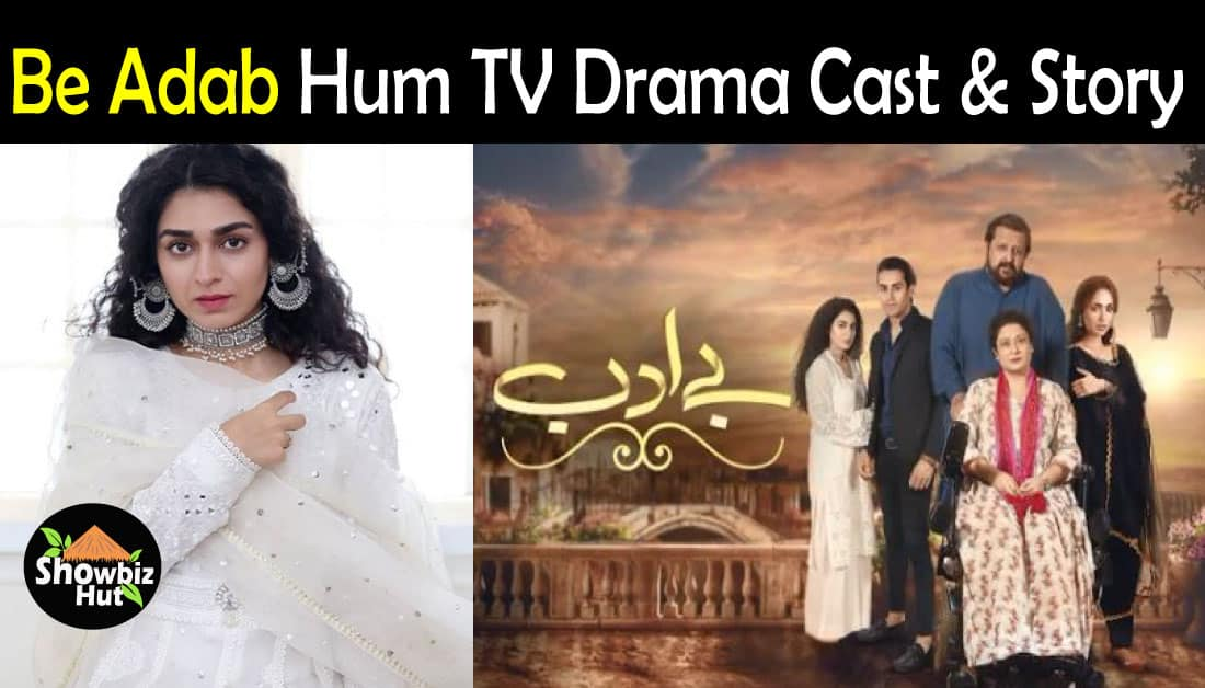Be Adab Hum TV Drama Cast – Story – Teasers – OST – Timings