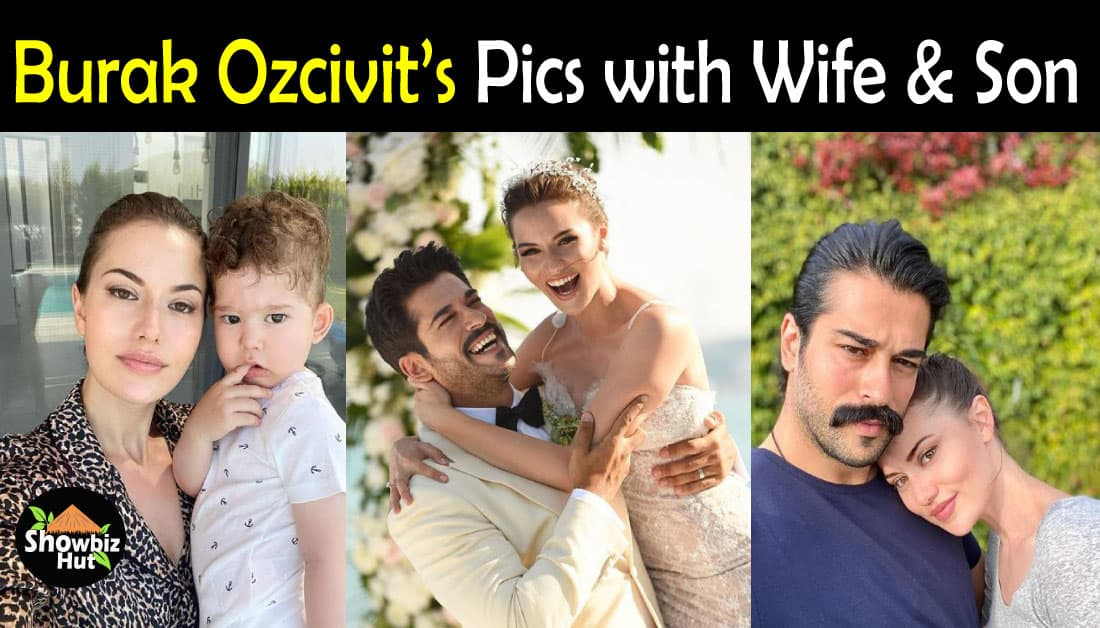 Beautiful Pics of Burak Ozcivit with his Wife and Son