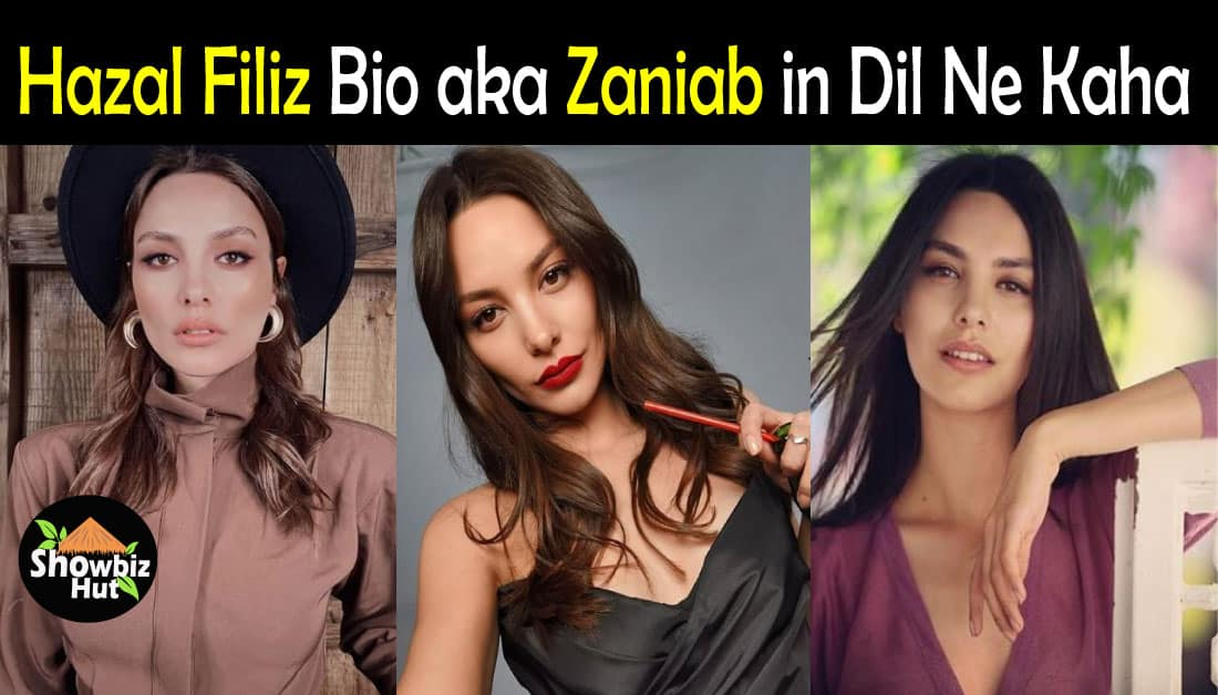Hazal Filiz Biography aka Zaniab in Turkish Drama Dil Ne Kaha