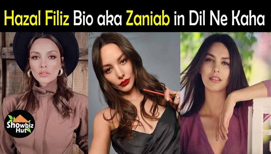 Hazal Filiz Biography aka Zaniab in Turkish Drama Dil Ne Kaha