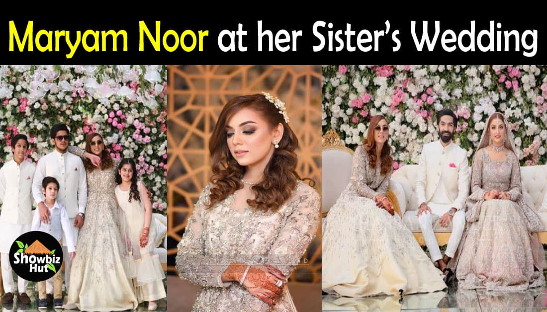 Maryam Noor Pics from Her Sister Wedding Ceremony