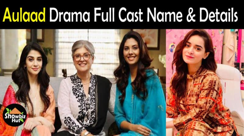 Aulaad Drama Cast Name