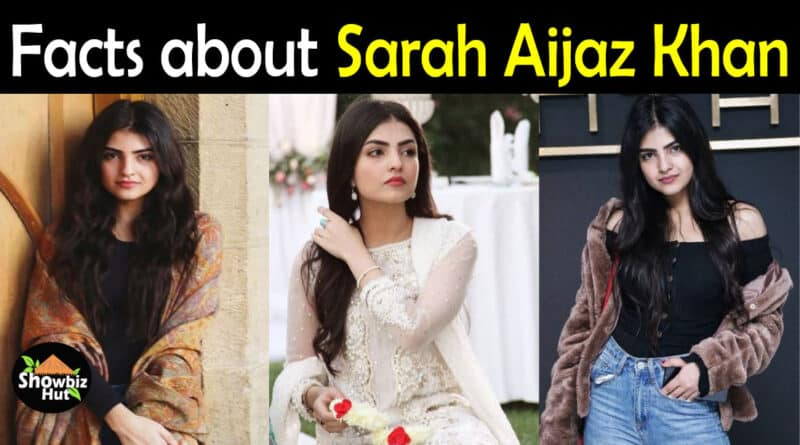 Sarah Aijaz Khan Biography
