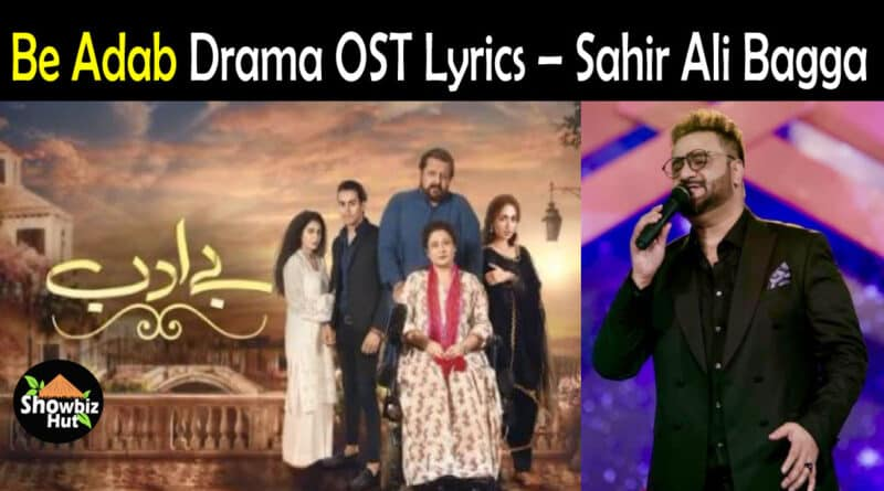 Be Adab drama OST Lyrics