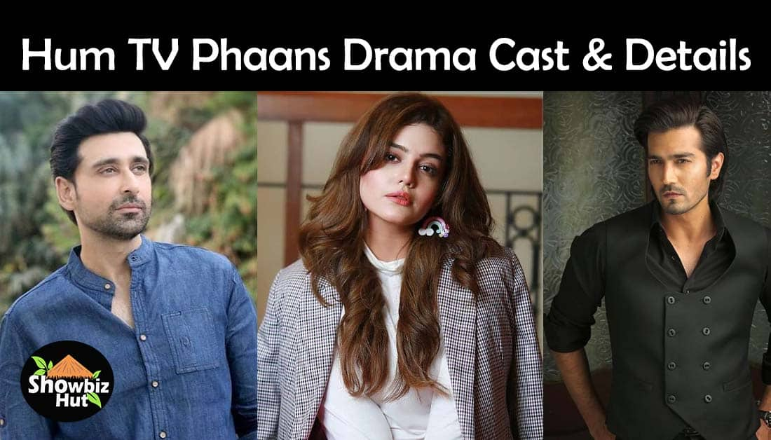 Phaans Hum TV Drama Cast – OST – Release Date – Teaser – Story