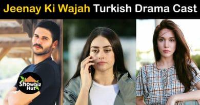 jeenay ki wajah turkish drama cast