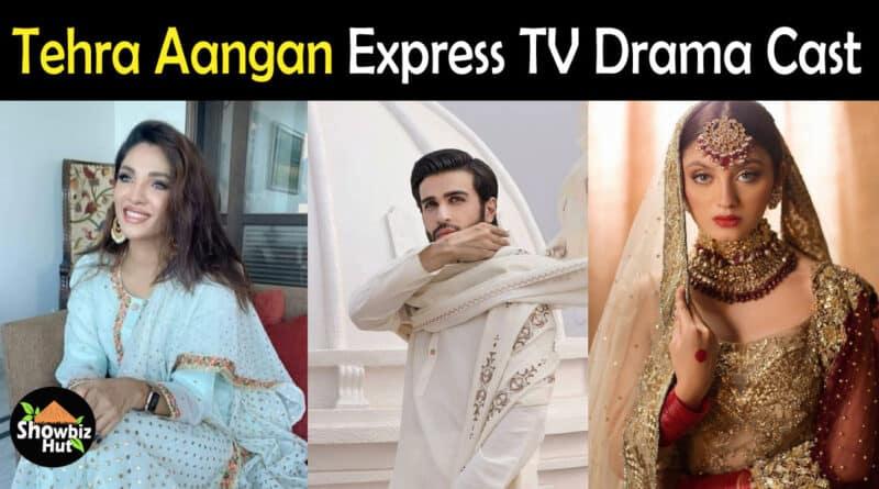 tehra aagan drama cast