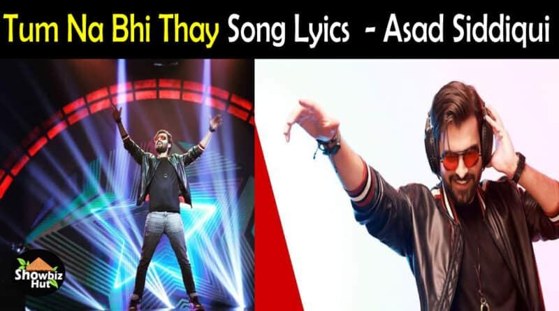 tum na bhi thy asad siddiqui lyrics