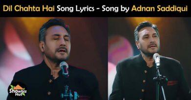 dil chahta hai lyrics adnan saddiqui