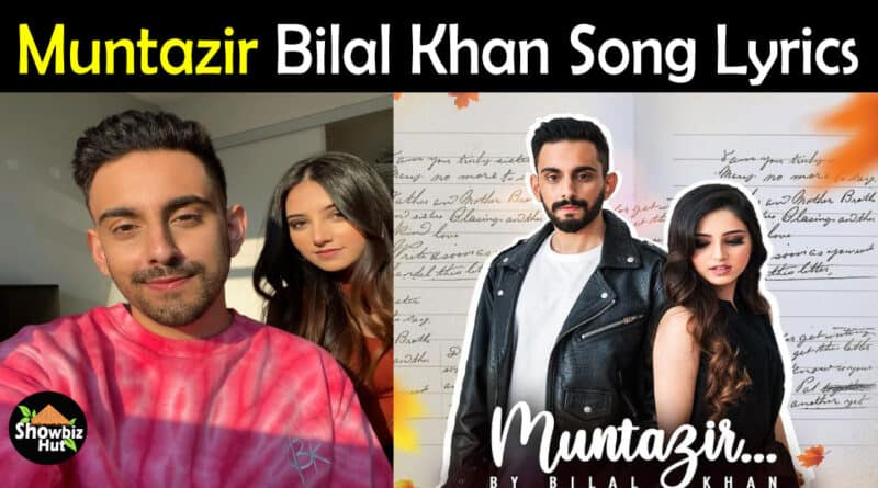 Muntazir Bilal Khan Lyrics