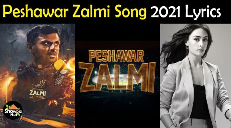 Peshawar Zalmi Song 2021 Lyrics