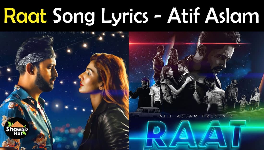 Raat by Atif Aslam Lyrics – Atif Aslam Songs 2021