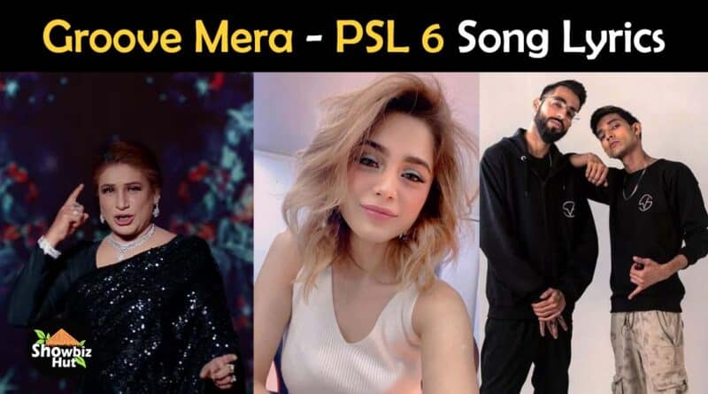 groove mera psl 6 anthem song lyrics