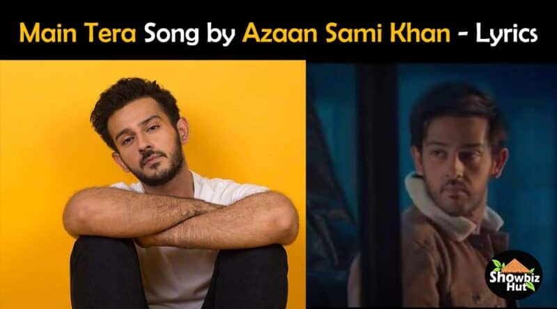 main tera azaan sami khan lyrics