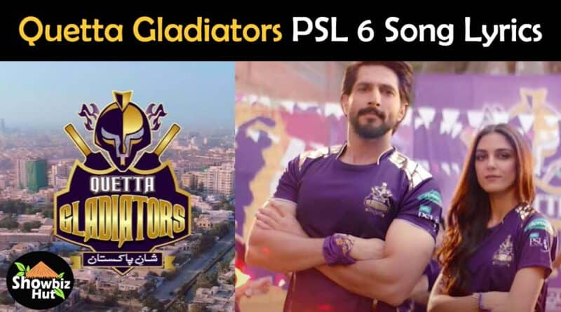 Quetta Gladiators song 2021 lyrics PSL 6