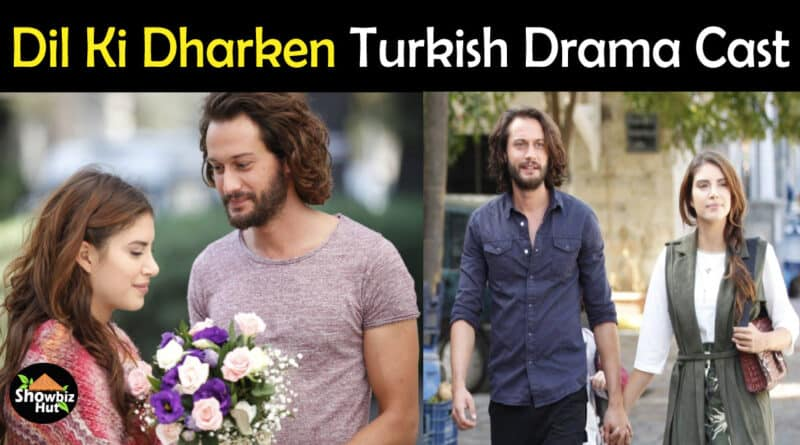 Dil Ki Dharken Turkish Drama Cast