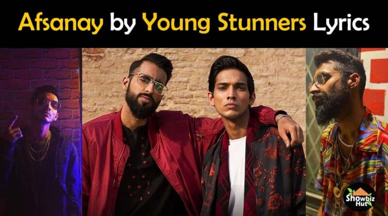afsanay by young stunners lyrics