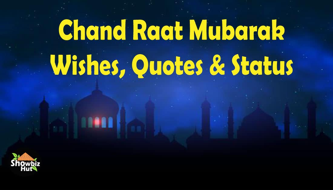 Eid Chand Raat Mubarak Wishes, Quotes & Status 2021