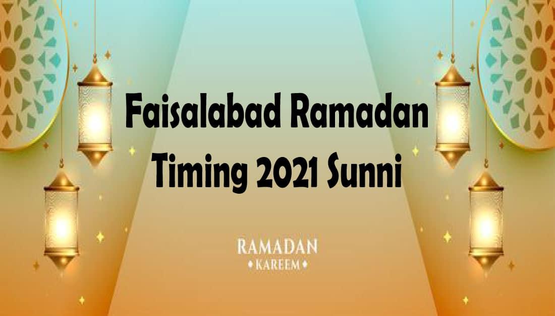 Faisalabad Ramadan Timing 2021 Sunni – Sehri & Iftar Time Calendar