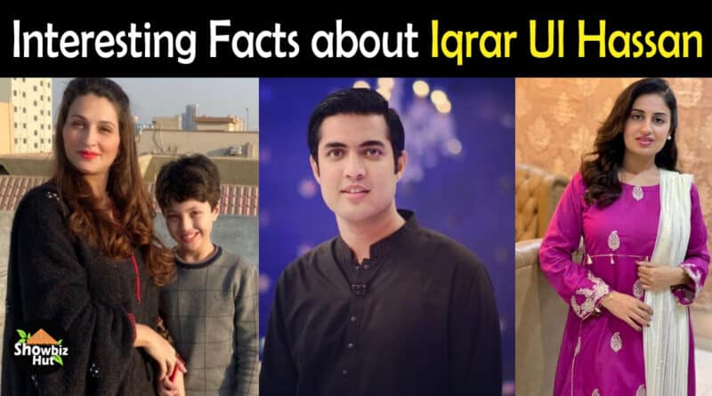 Iqrar Ul Hassan Biography