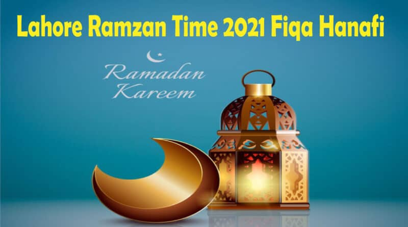 Lahore Ramadan Timings 2021 Hanafi