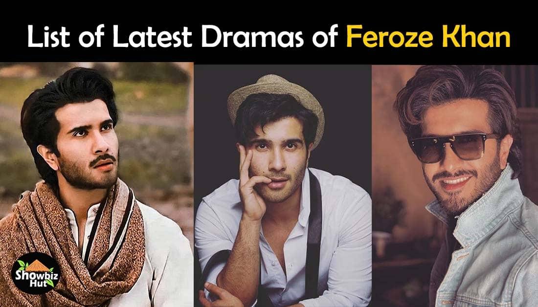 Feroze Khan Drama List – Latest Dramas of Feroze Khan