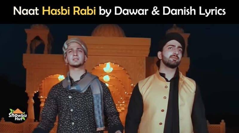 hasbi rabi dawar danish naat lyrics